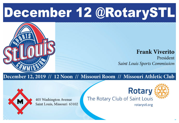 Frank Viverito, St. Louis Sports Commission President is speaking at St. Louis Rotary on December 12, 2019