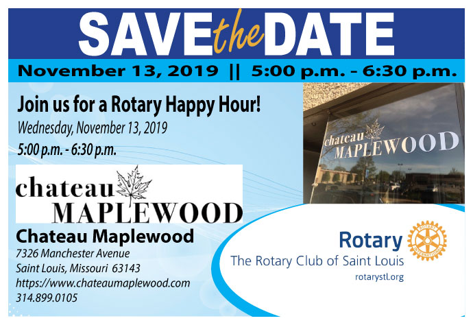 St Louis Rotary Happy Hour this Wednesday, 11-13-19 at Chateau Maplewood