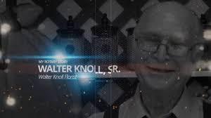 Walter Knoll Sr - My Story