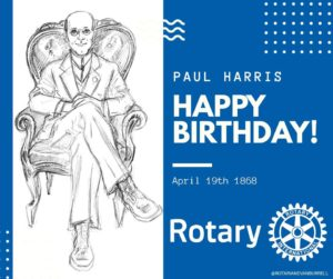 Happy Birthday Paul Harris - Founder of Rotary