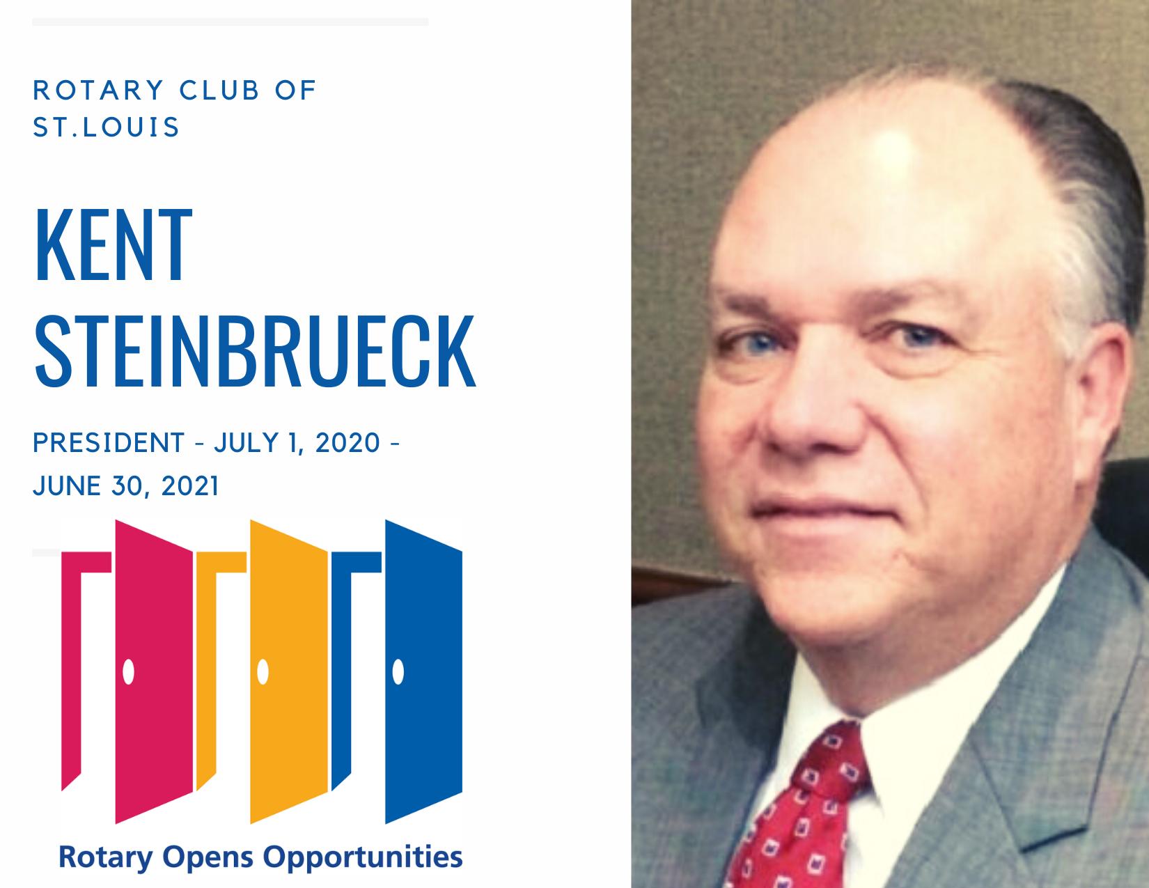 President Kent Steinbrueck - Rotary Club of St. Louis, July 1, 2020 - June 30, 2021