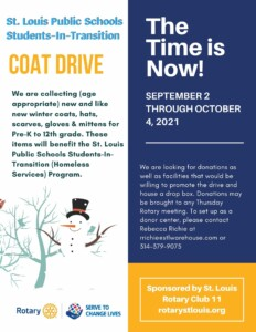 St. Louis Rotary Club is sponsoring a coat drive to benefit the St. Louis Public Schools Students-In-Transition (Homeless Services) Program.